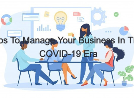 6 PR And Marketing Tips For Effectively Managing Businesses In The COVID-19 Era.