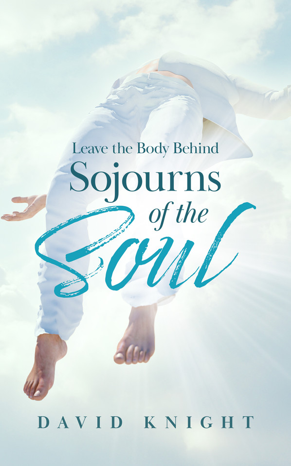 Leave the Body Behind-Sojourns of the Soul