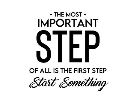 Take Baby steps ... Just One at a Time.