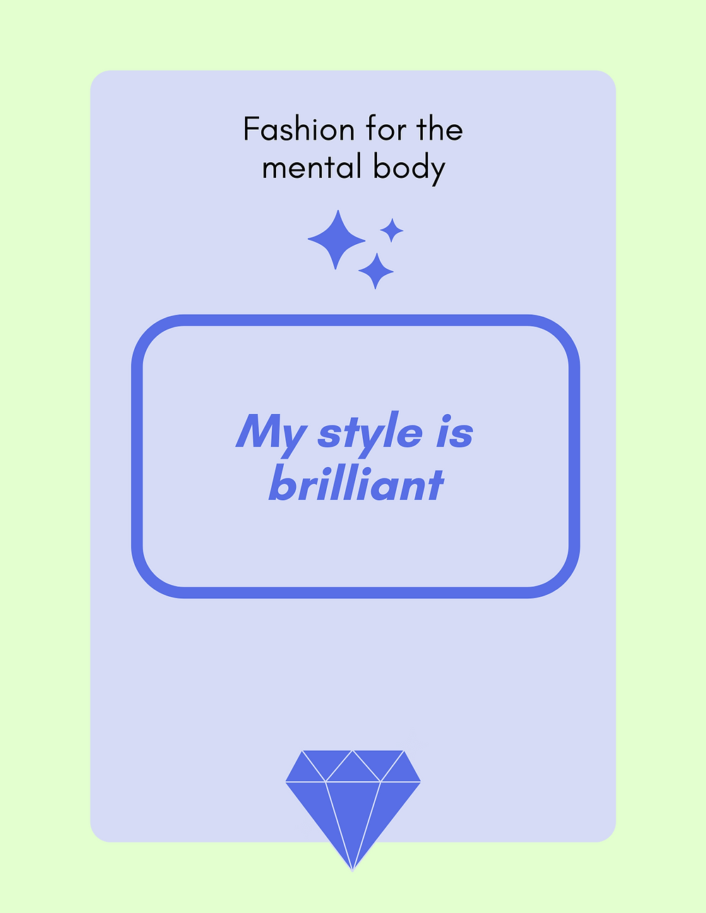 Fashion for the mental body  My style is brilliant