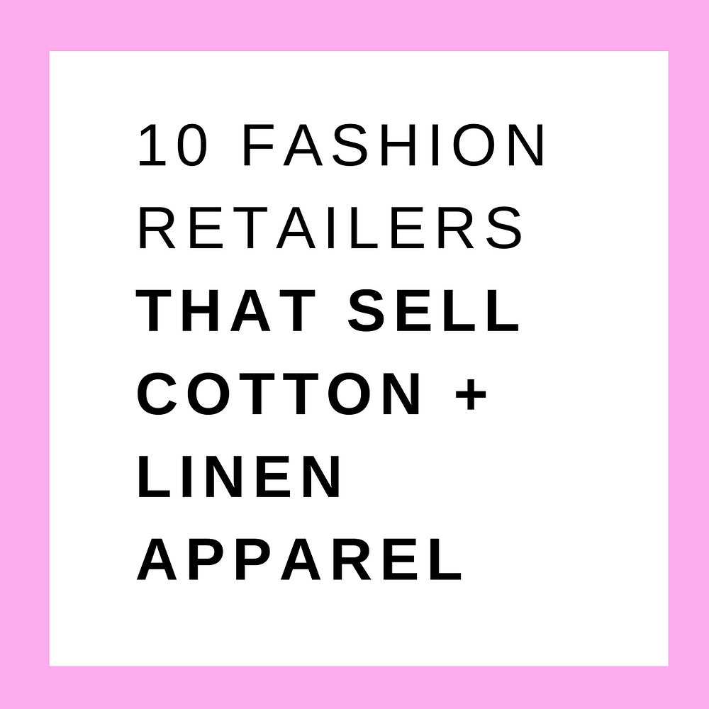 10 Corporate Fashion Retailers That Sell Cotton + Linen Apparel