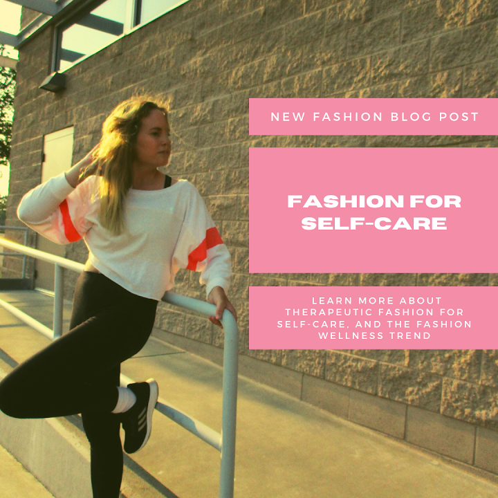 Fashion for Self-Care + the Power of Therapeutic Fashion