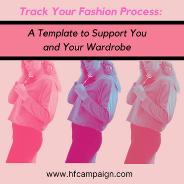 Track Your Fashion Process: a Template to Support You and Your Wardrobe