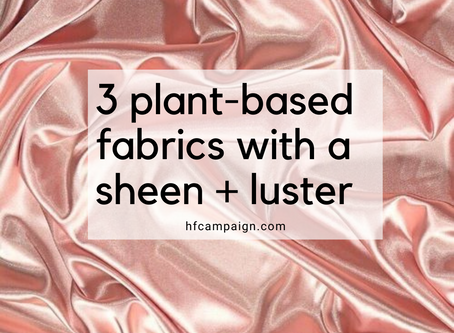 3 Plant-Based Fabrics With a Sheen + Luster