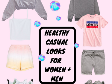 Healthy Casual Looks for Women + Men
