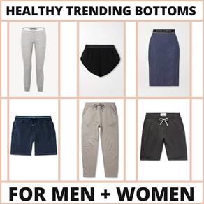 Healthy Trending Bottom Styles for Women + Men