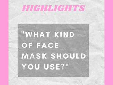 """What Kind of Face Mask Should You Use?"""