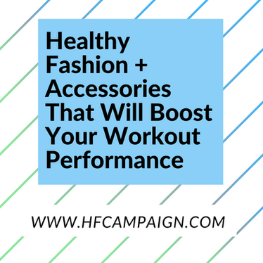 Healthy Fashion + Accessories That Will Boost Your Workout Performance