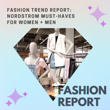 Fashion Trend Report: Nordstrom Must-Haves for Women and Men
