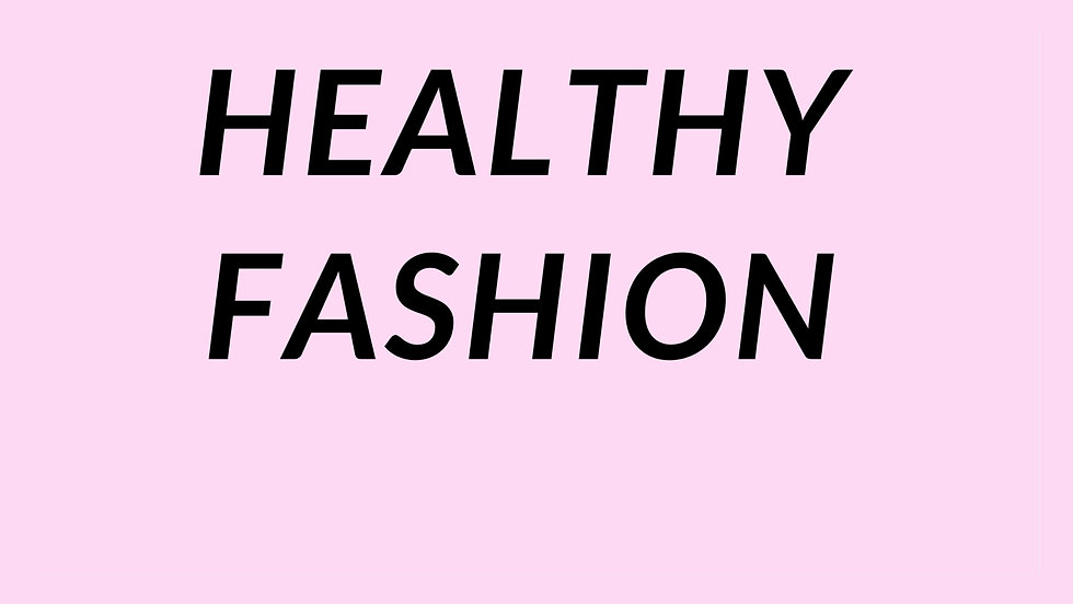 HEALTHY FASHION VIDEO ABOUT HEALTHY FASHION CAMPAIGN