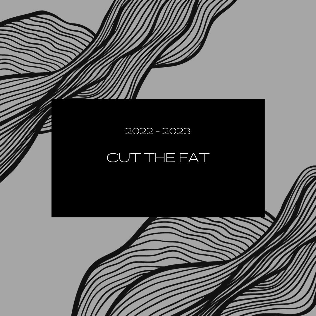 cut the FAT