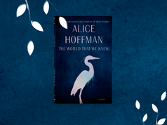 Alice Hoffman: The World that we Knew