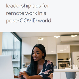 5 leadership tips for the new normal of remote work
