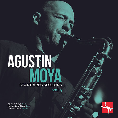 Agustín Moya Standards Sessions Vol 4