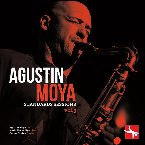 Agustín Moya Standards Sessions Vol 3
