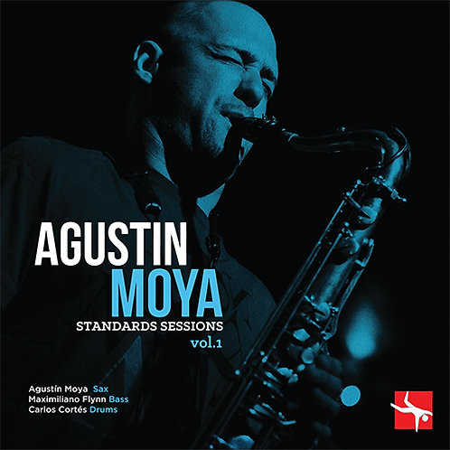 Agustín Moya Standards Sessions Vol 1