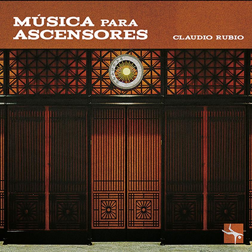 Claudio Rubio - MÚSICA PARA ASCENSORES