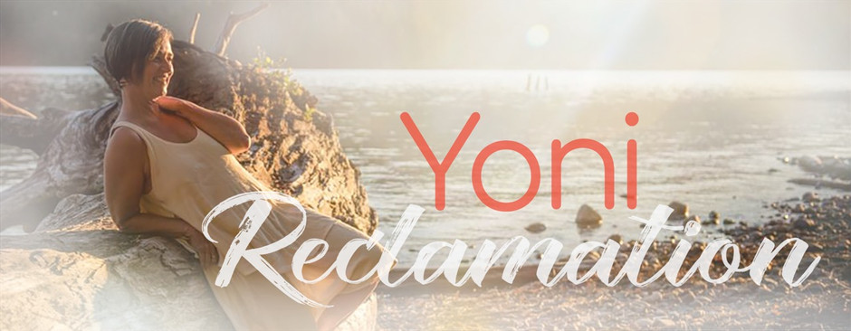Reclaim Your Yoni