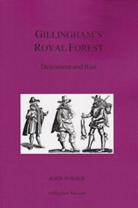 Gillingham's Royal Forest - Discontent and Riot