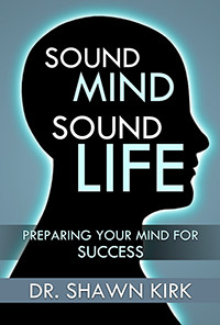 New Christian Book! Sound Mind Sound Life by Dr. Shawn Kirk. Sound Mind Sound Life successfully guides you through the spiritual development of a sound mind that prepares you for success in every area of your life. Order your paperback or Kindle copy today at https://www.amazon.com/author/drshawnkirk.