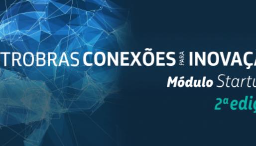 Segundo edital do Programa Petrobras dará até R$ 10 milhões para startups