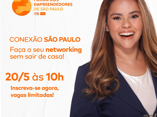 2ª Edição do ConexãoSP irá reunir empreendedores em networking online!