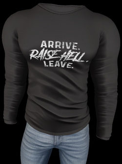 ps - arrive - raise hell - leave
