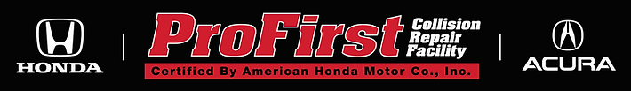 Profirst Collision Repair Facility. Certified by American Honda Motor Co., Inc.