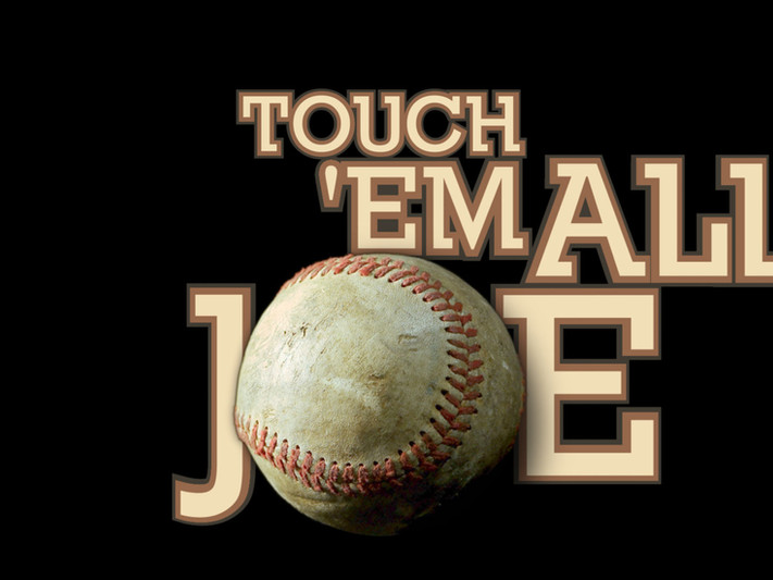 Touch'em All, Joe - 1x60'