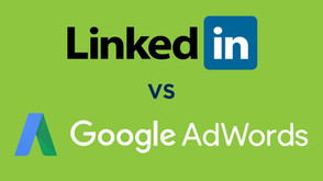 Digital Marketing: LinkedIn vs. Google AdWords