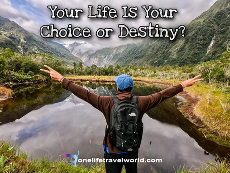 Your Life Is Your Choice or Destiny?