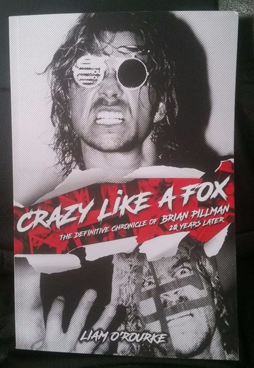 Crazy Like a Fox - The Definitive Chronicle of Brian Pillman 20 Years Later