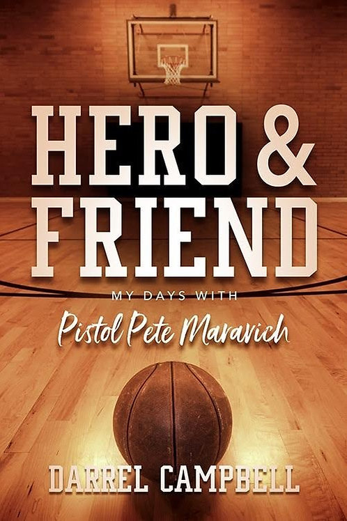 Hero & Friend: My Days with Pistol Pete Maravich