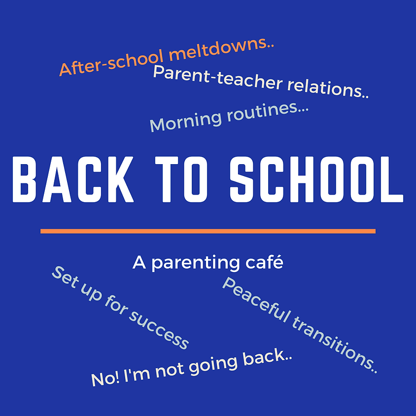 Webinar: Back to school parenting challenges (for 3-6 year olds) (daytime)