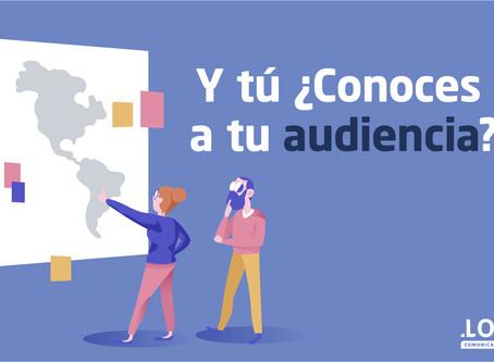 Y tú ¿Conoces a tu audiencia?