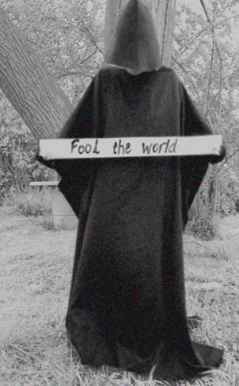 Fool the world