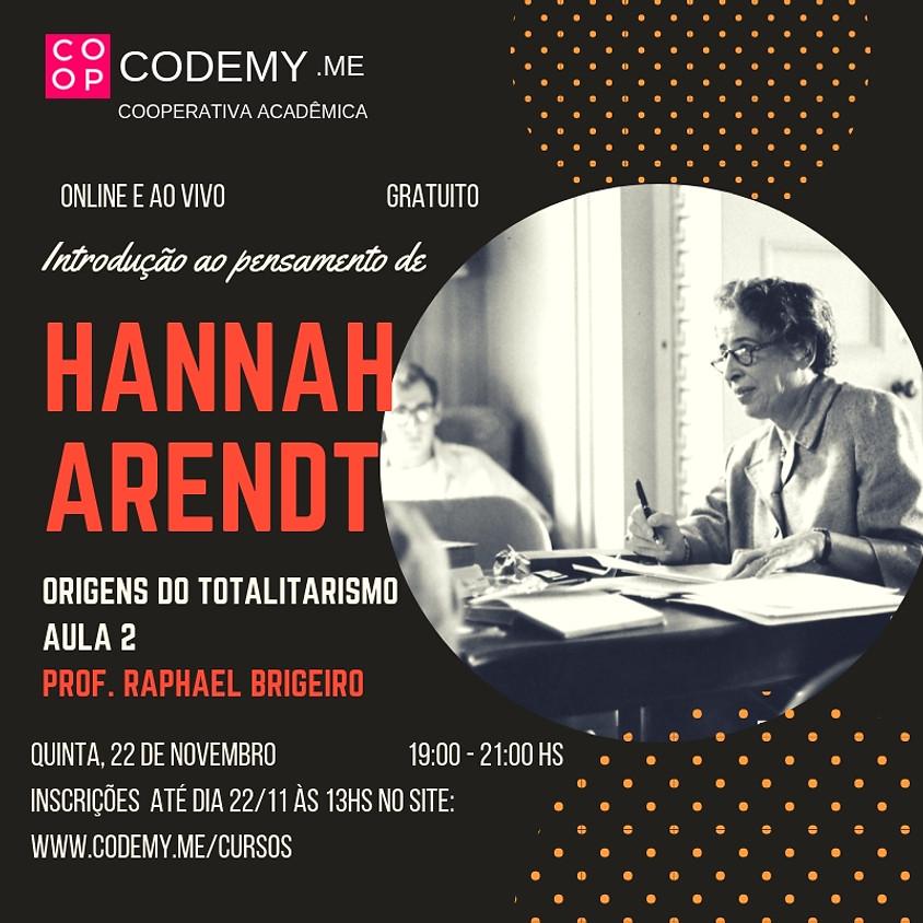 Introdução ao Pensamento de Hannah Arendt - Origens do Totalitarismo (Continuação) (1)