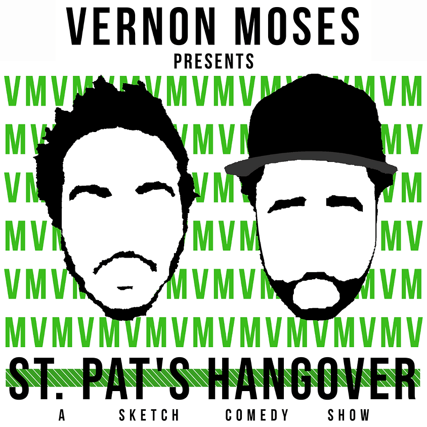 ST. PAT'S HANGOVER: Sketch Comedy Show   March 20   Saturday @ 8pm (1)