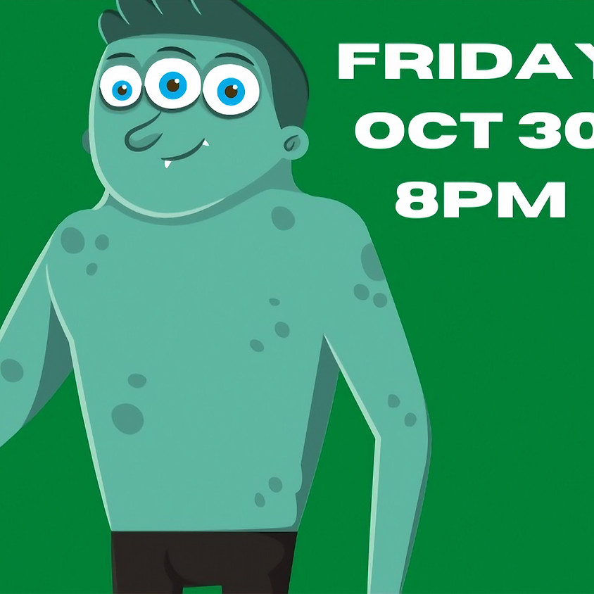 Front Porch Improv: Halloween Date   Friday @ 8pm