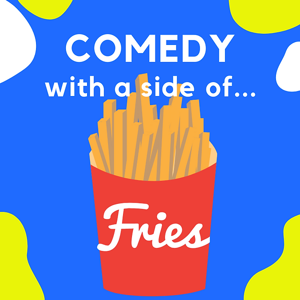 Comedy with a Side of Fries_edited.png