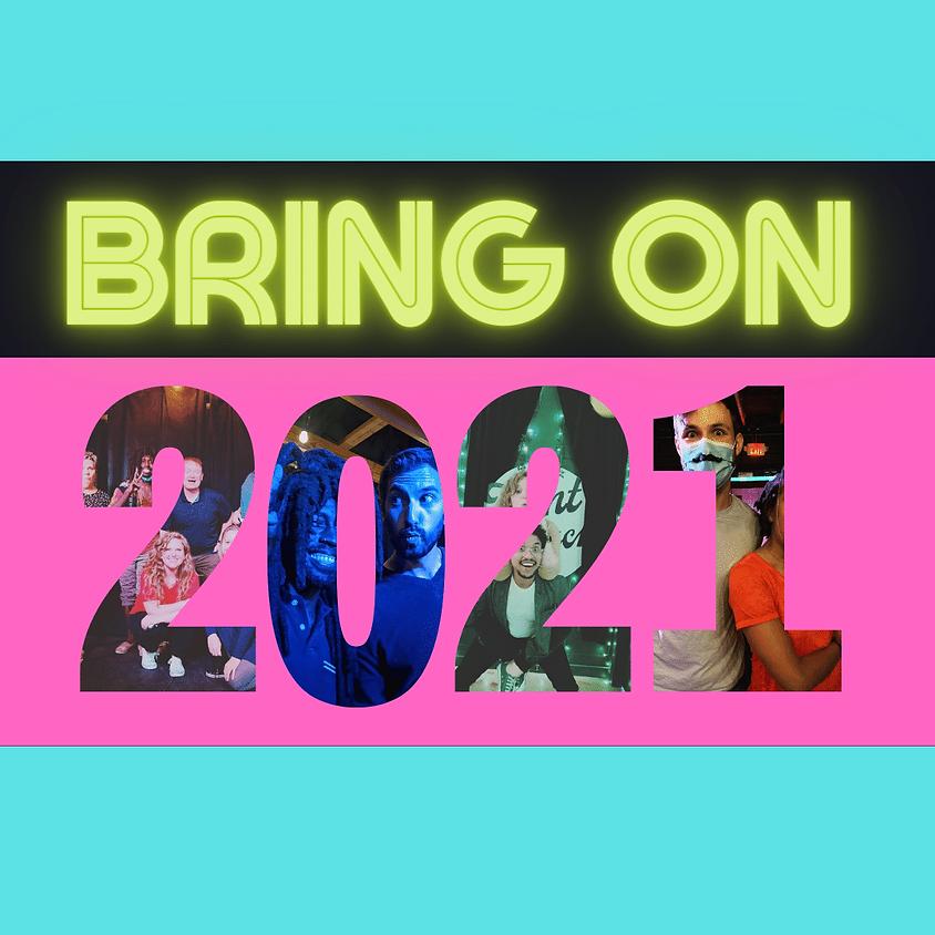 Bring On 2021 | Jan 2 | Saturday @ 8pm