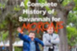 A Complete History of Savannh is a hilarios romp through 300 years of the city's past.