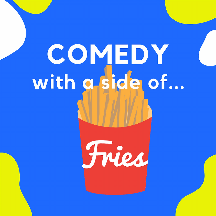 Comedy with a Side of Fries - Thursday Night