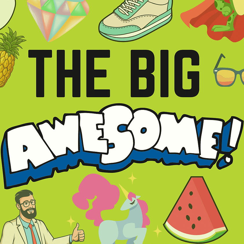 THE BIG AWESOME | Aug 28 | Saturday @ 8pm