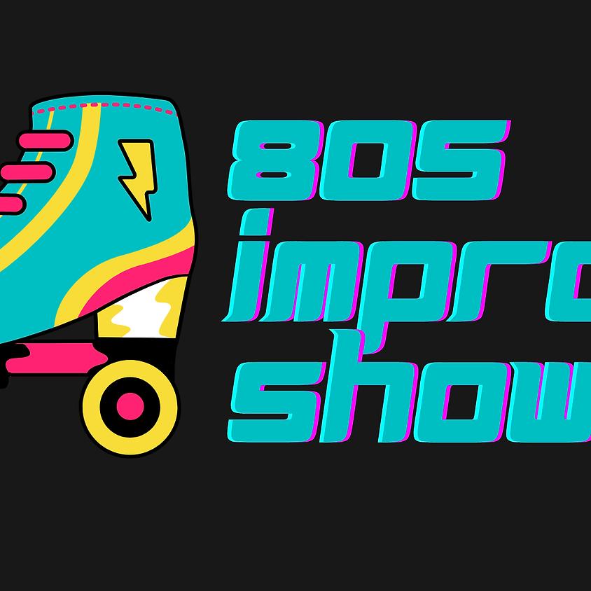 80s IMPROV SHOW | Aug 21 | Saturday @ 8pm