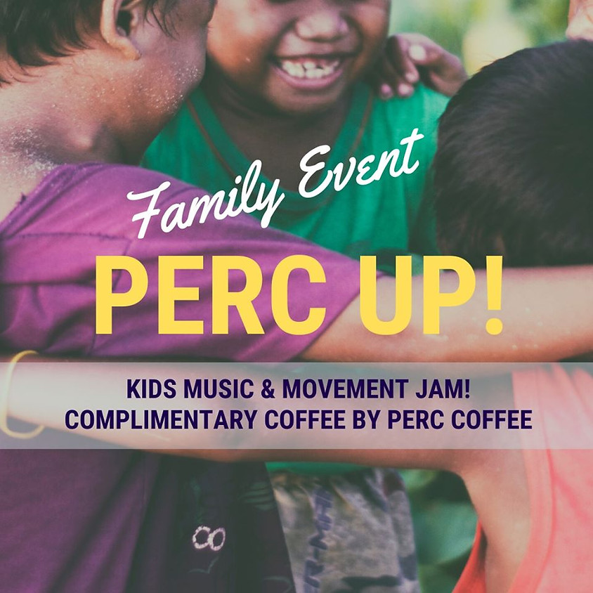 Perc Up for Kids | Free | Saturday from 9am - 11:30am