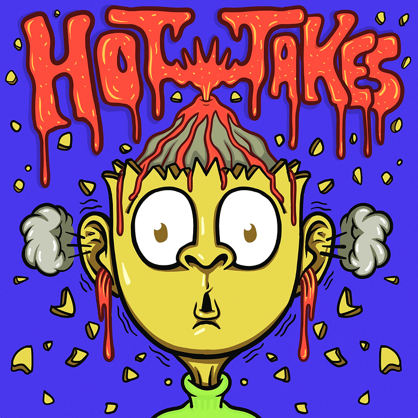 HOT TAKES COMEDY | July 9 | Friday @ 8pm