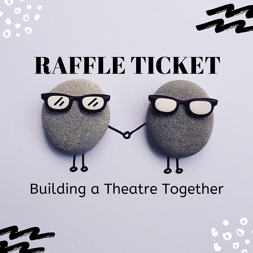 Raffle! Supporting a New Improv Theatre