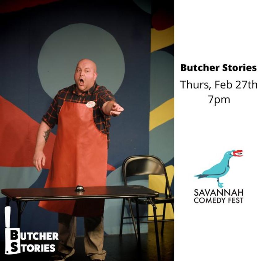SAV Comedy Fest -  Butcher Stories - Thursday @ 7