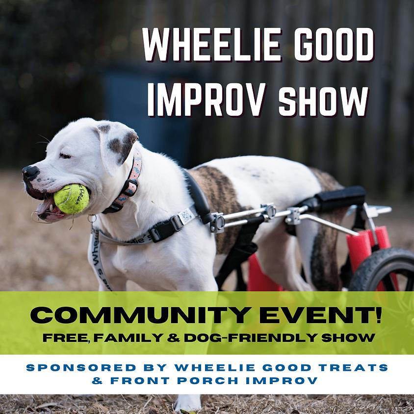 Wheelie Good Improv Show   Saturday   9:30am - 12pm